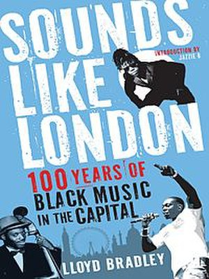 Sounds Like London - Image: Sounds Like London, 100 Years of Black Music in the Capital