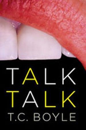 Talk Talk (novel) - Image: T c boyle talk talk