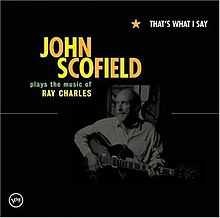 That's What I Say- John Scofield Plays the Music of Ray Charles.jpg