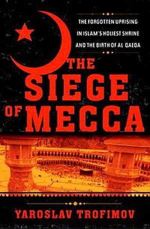 The Siege of Mecca - Image: The Siege of Mecca