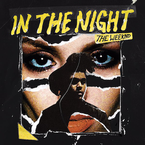 In the Night (The Weeknd song) - Image: The Weeknd In the Night