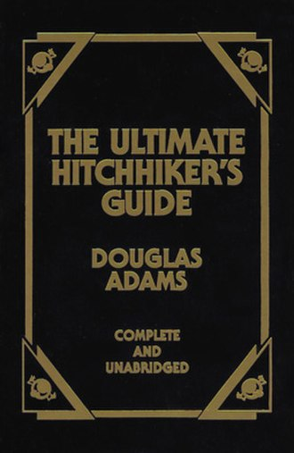 The Hitchhiker's Guide to the Galaxy - The front cover of The Ultimate Hitchhiker's Guide, a collection of the five books in the series written before Adams's death, a leatherbound volume published in the United States by Portland House, a division of Random House, in 1997
