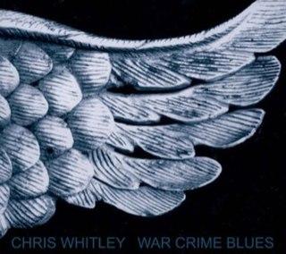 <i>War Crime Blues</i> album by Chris Whitley