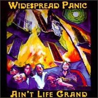 Ain't Life Grand (Widespread Panic album) - Image: Widespread Panic ALG
