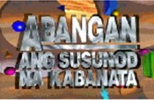 Abangan Ang Susunod Na Kabanata - Title card for Abangan Ang Susunod Na Kabanata