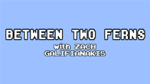 Between Two Ferns with Zach Galifianakis - Image: Between Two Ferns with Zach Galifianakis