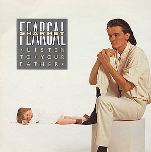Listen to Your Father - Image: Feargal Sharkey Listen To Your Father Single