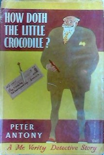 <i>How Doth the Little Crocodile?</i> first of two murder mystery novels written by twin authors Anthony and Peter Shaffer.