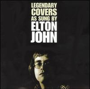 Chartbusters Go Pop - Image: Legendary Covers Elton John