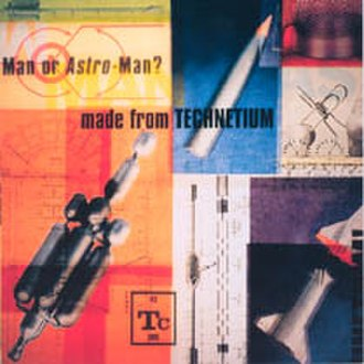 Made from Technetium - Image: Man or Astro man Made from Technetium