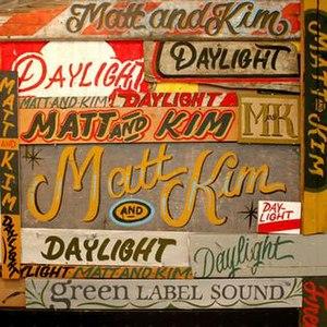 Daylight (Matt and Kim song) - Image: Mattandkimdaylight