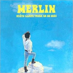 Nešto lijepo treba da se desi - Image: Merlin Nesto lijepo treba da se desi