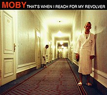 Moby That's When I Reach For My Revolver.jpg