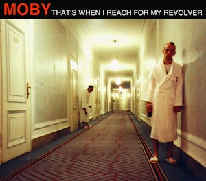 That's When I Reach for My Revolver - Image: Moby That's When I Reach For My Revolver