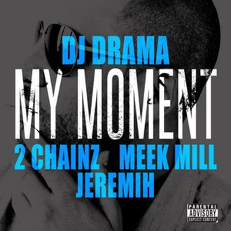 My Moment (DJ Drama song) - Image: My Moment
