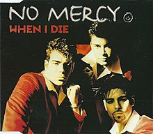 When I Die (No Mercy song) - Wikipedia