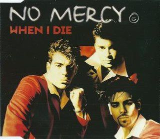 When I Die (No Mercy song) 1991 song by The Real Milli Vanilli