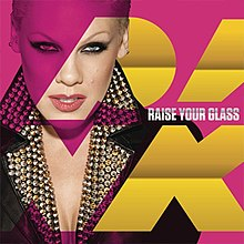 Raise Your Glass (Pink single - cover art).jpg