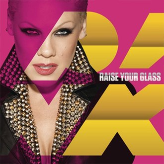 Raise Your Glass - Image: Raise Your Glass (Pink single cover art)