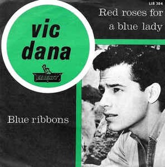 Red Roses for a Blue Lady - Image: Red Roses for a Blue Lady Vic Dana