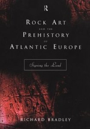 Rock Art and the Prehistory of Atlantic Europe - The first English-language edition of the book, featuring a reconstruction of the rock art at Roughting Linn.