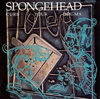 Curb Your Dogma - Image: Spongehead Curb Your Dogma