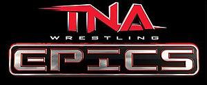 TNA Epics - Image: TNA Epics