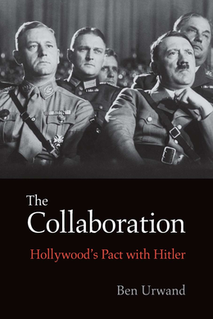 <i>The Collaboration: Hollywoods Pact with Hitler</i>