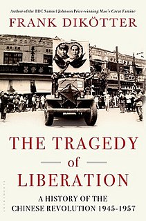 <i>The Tragedy of Liberation</i> book by Frank Dikötter
