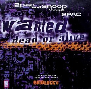 Wanted Dead or Alive (Tupac Shakur and Snoop Doggy Dogg song) - Image: Wanted Dead or Alive