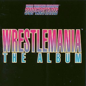 WrestleMania: The Album - Image: Wrestle Mania The Album