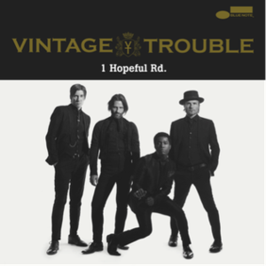 1 Hopeful Rd. - Image: 1 Hopeful Rd. Vintage Trouble