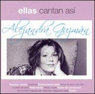 Ellas Cantan Así - Image: Alejandra Guzman Ellas
