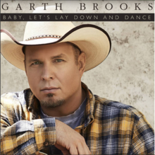 Baby Let's Lay Down And Dance (Garth Brooks).png