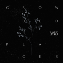 Banks - Crowded Places.png
