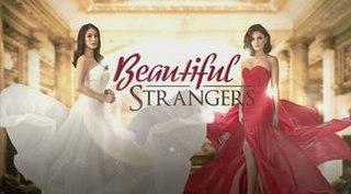 <i>Beautiful Strangers</i> (TV series) 2015 Philippine television series