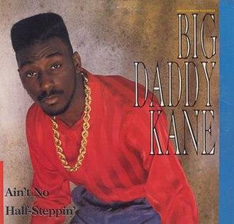 Ain't No Half-Steppin' - Image: Big Daddy Kane Aint No Half Steppin
