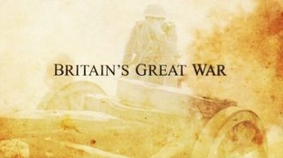 <i>Britains Great War</i> British documentary television series