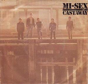 Castaway (Mi-Sex song) - Image: Castaway by Mi Sex