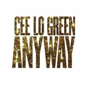 Anyway (CeeLo Green song) - Image: Ceelogreenanyway