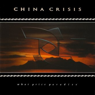 What Price Paradise - Image: China Crisis What Price Paradise cover