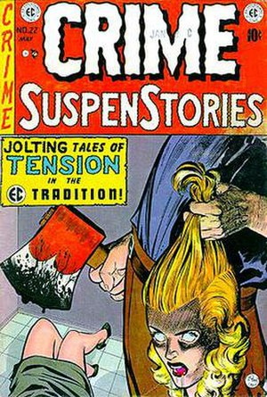 Horror comics - Crime Suspenstories (April/May 1954) was entered as evidence in the Senate hearings.