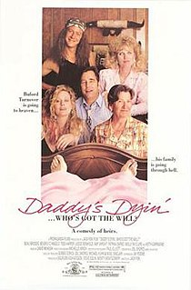 <i>Daddys Dyin: Whos Got the Will?</i> 1990 film by Jack Fisk
