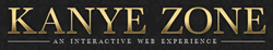 "The golden text ""Kanye Zone"", above the tagline ""An interactive web experience"""