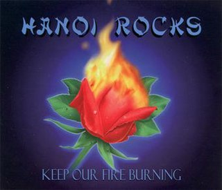Keep Our Fire Burning 2004 promotional rock single performed by Hanoi Rocks