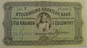 Stockholms Enskilda Bank - Like many other private banks, Stockholms Enskilda Bank had the right to issue banknotes. The right was withdrawn on 15 July 1902. Pictured is a 10 krona banknote from 1876