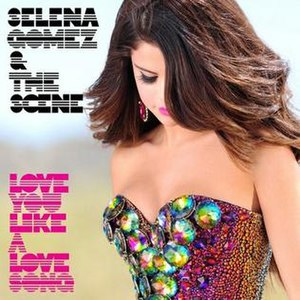 Love You like a Love Song - Image: Selena Gomez & the Scene Love You like a Love Song