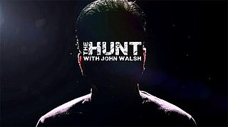 <i>The Hunt with John Walsh</i> television series