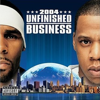 Unfinished Business (Jay-Z and R. Kelly album) - Image: Unfinished Business Jay Z&R.Kelly
