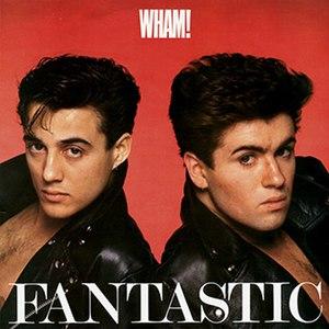 Fantastic (Wham! album) - Image: Whamfantastic
